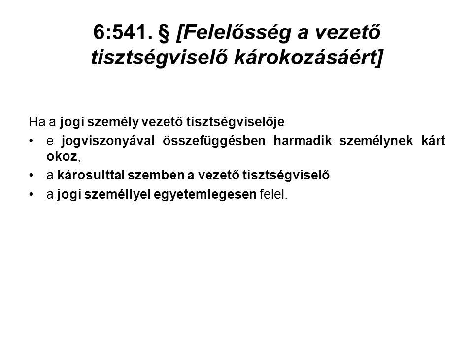 6:541. § [Felelősség a vezető tisztségviselő károkozásáért]